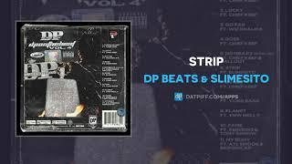 DP Beats & Slimesito - Strip (AUDIO)