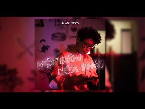 Một Đêm Nữa Thôi - Pixel Neko (Official Music Video)