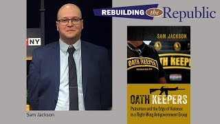 Sam Jackson On Oath Keepers: Patriotism & The Edge Of Violence In A Right-Wing Antigovernment Group