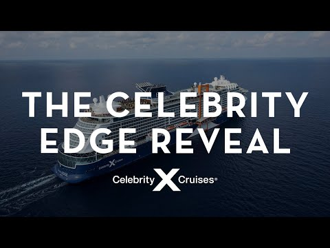 The Celebrity Edge Reveal | Celebrity Cruises