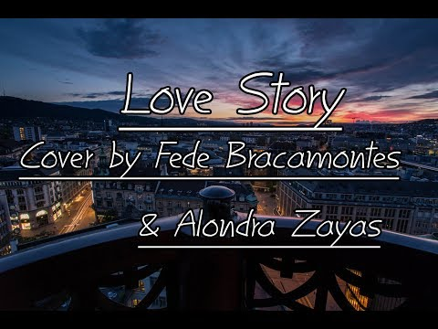 Love Story - Taylor Swift Cover by Fede Bracamontres & Alondra Zayas [ Lyrics ]