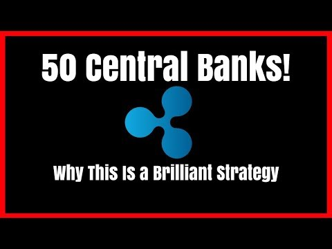 Ripple Working Wth 50 Central Banks! Brilliant Strategy!