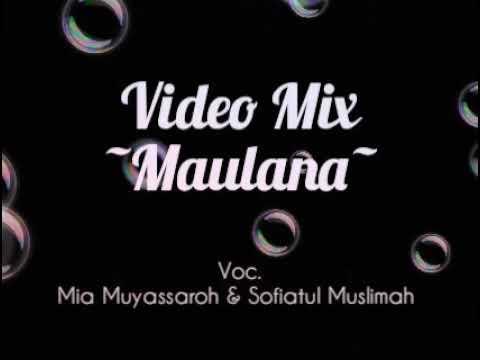 Video Mix Sholawat Maulana Mia Muyassaroh Sofiyatul Muslimah