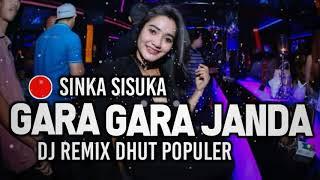 DJ GARA GARA JANDA  SINKA SISUKA Remix Enak Dhut POPULER 2019