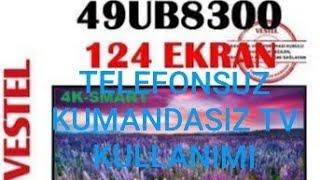 Vestel 4K Smart Tv 49UB8300 Kumandasiz Telefonsuz Kontrol Etme Az Bilinen Özellik
