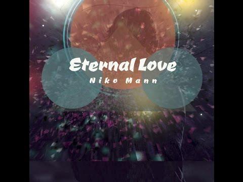 Eternal Love - Niko Mann