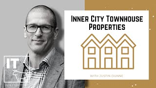 Inner City Townhouse Properties – Justin Dunne