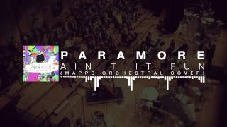 Paramore - Ain't It Fun (Mapps Orchestral Cover)