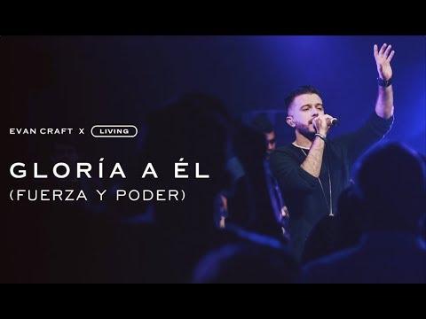 Evan Craft ft. Living - Gloria a Él (Fuerza y Poder)