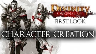 Divinity: Original Sin - First Look - Part 1 - Character Creation