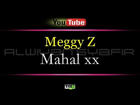 Karaoke Meggy Z - Mahal xx