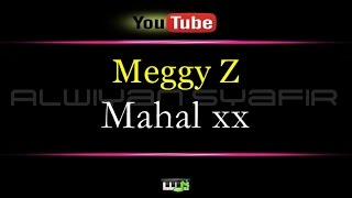 Video Karaoke Meggy Z - Mahal xx download MP3, MP4, WEBM, AVI, FLV April 2018