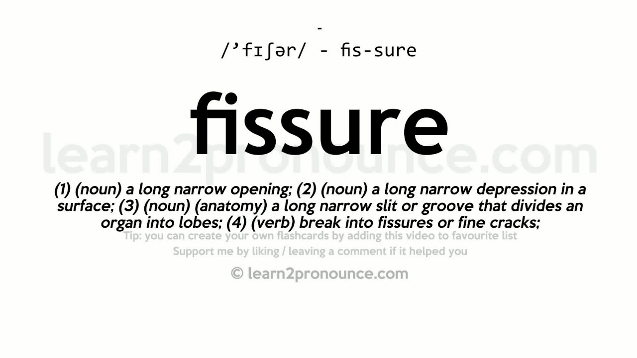 Fissure pronunciation and definition - YouTube