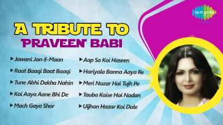 A Tribute to Parveen Babi | Most Popular Hindi Songs | Raat Baaqi Baat Baaqi