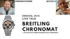 LIVE Talk: Der Neue Breitling Chronomat feat. der Uhrenratgeber