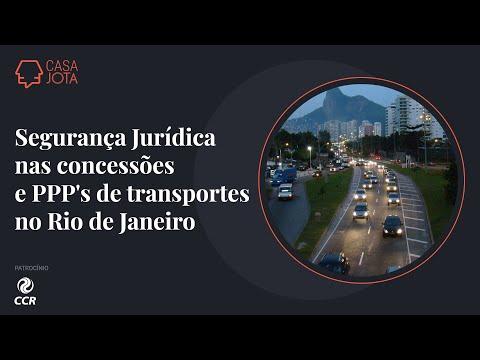 Segurança Jurídica nas concessões e PPP's de transportes no Rio de Janeiro