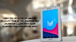 How to Install Android Marshmallow on Samsung Galaxy Tab 2 GT-P3100 (2017) Updated