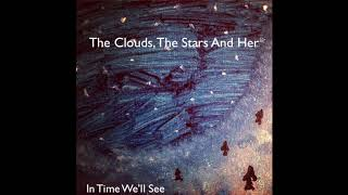 The Clouds, The Stars And Her