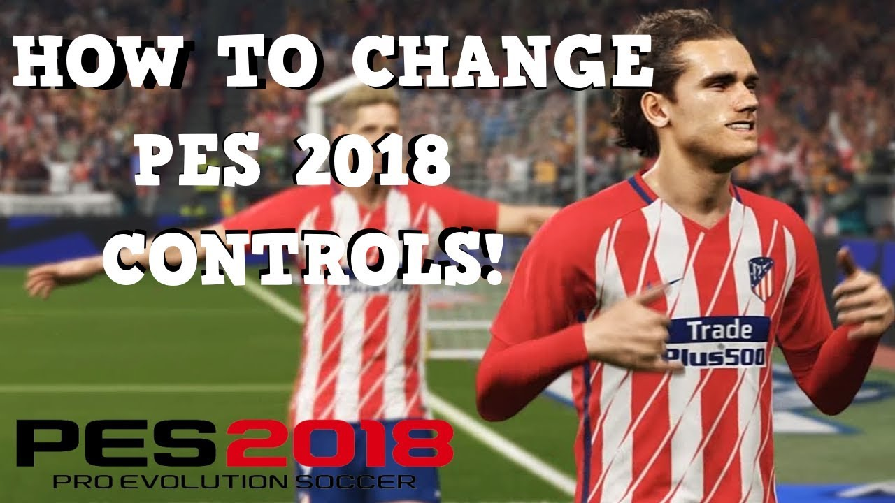 How to change PES 2018 controls to FIFA 18 controls!