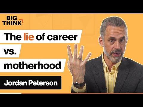 Jordan Peterson: Career vs. motherhood: Are women being lied to? | Big Think