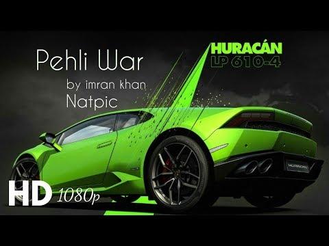 Imran khan New Song Pehli War & Lamborghini Huracan | Natpic Entertainment