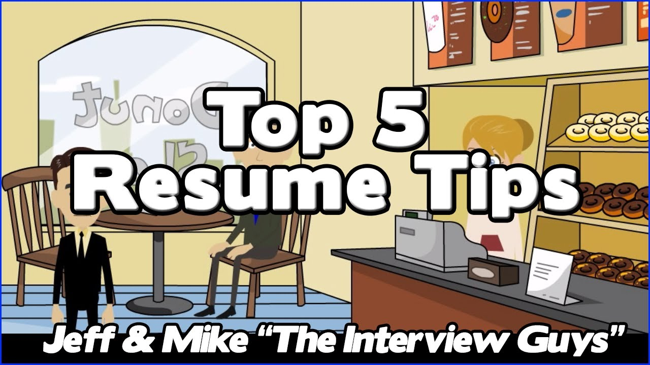 How To Write A Resume - Our Top 5 Resume Tips That Will Get You ...