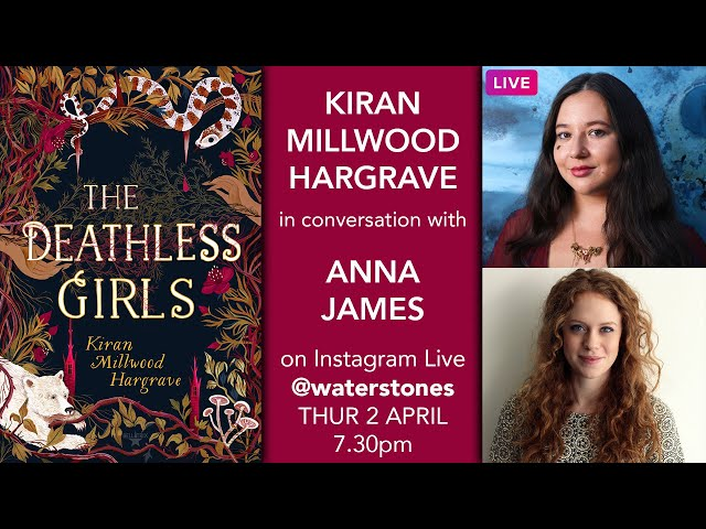 Kiran Millwood Hargrave Live Chat with Anna James