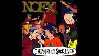 NOFX - I Heard They Suck Live
