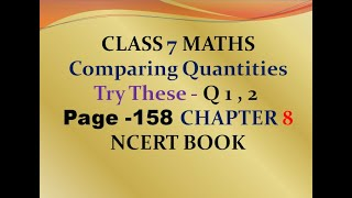 Try these - Qn 1, 2 - page 158 - chapter 8 - Comparing Quantities - class 7 - maths - SOLUTIONS