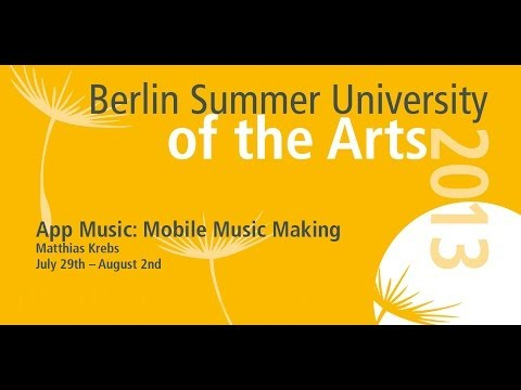 Mobile Music Making Seminar @Berlin Summer University of the Arts 2013