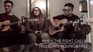 Gambar cover WHEN THE FIGHT CALLS - HILLSONG Y&F (acoustic cover)