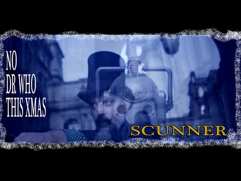 No Dr Who This Xmas - Scunner