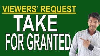 TAKE FOR GRANTED IN ENGLISH SPEAKING