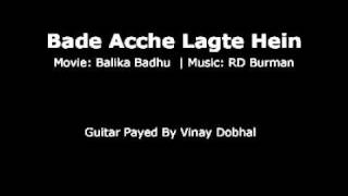 Bade Acche Lagte Hein - Guitar Instrumental By Vinay Dobhal