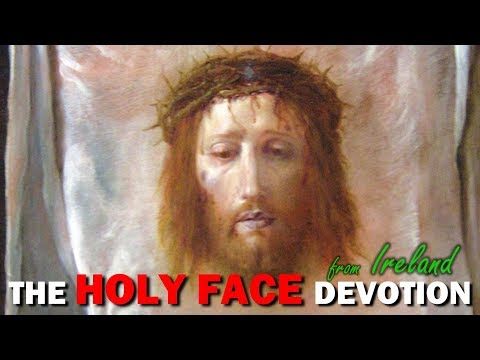 THE HOLY FACE DEVOTION Prayer Meeting From Ireland - Tue, Feb. 18, 2020