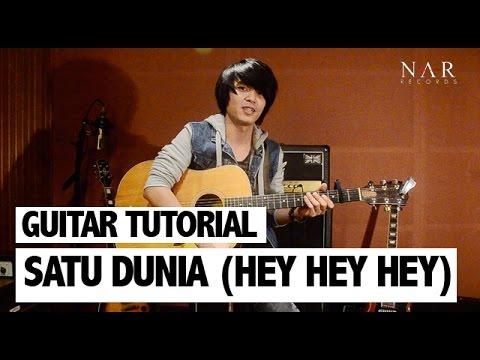 Guitar Tutorial : Satu Dunia (Hey Hey Hey)