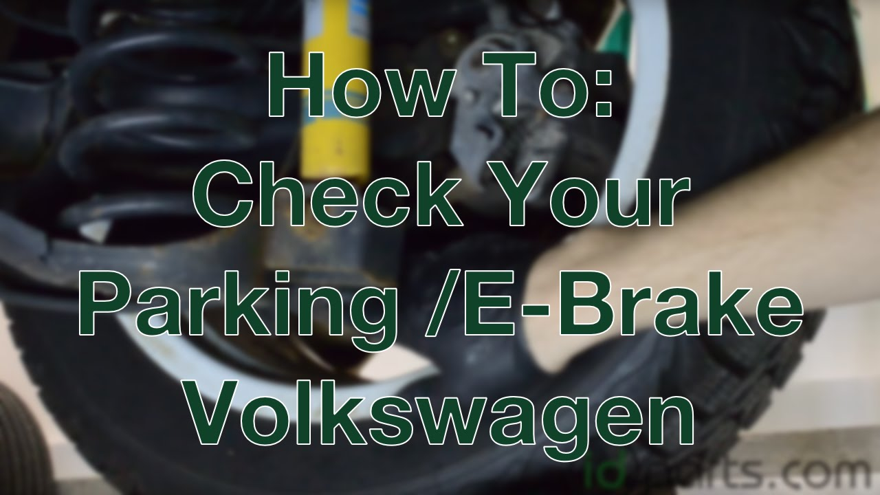 how to check your parking emergency brake cables vw [ 1280 x 720 Pixel ]