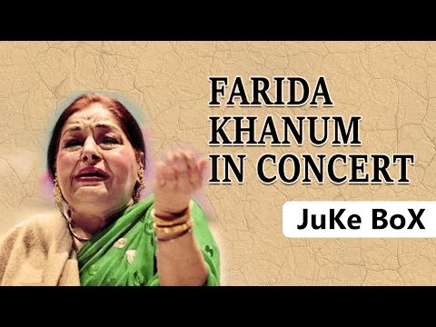 Farida Khanum In Concert | Aaj Jane Ki Zid Na Karo | Jukebox | Farida Khanum Songs