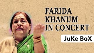 Farida Khanum In Concert | Aaj Jane Ki Zid Na Karo | Jukebox | Farida Khanum Songs