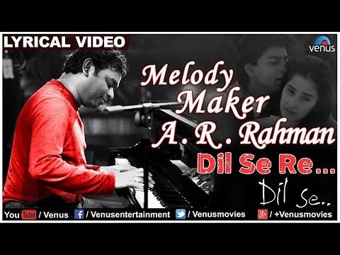 Dil Se Re Full Lyrical Video | Dil Se | Melody Maker - A.R Rahman Mp3