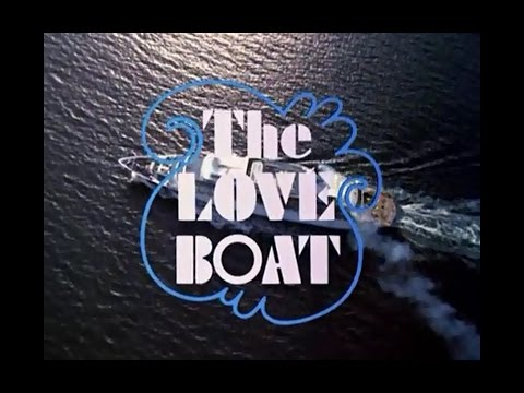 The Love Boat Opening Credits and Theme Song