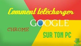 [Tuto|FR] Télécharger Google Chrome sur ton PC ? 2016 !