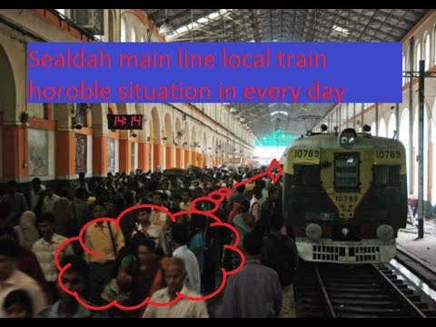 Sealdah main line local train horoble situation in every day