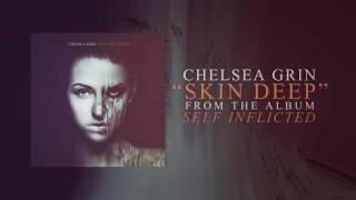 Chelsea Grin - Skin Deep