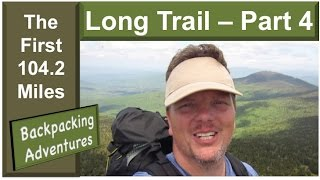 Walking North - My Journey On The Long Trail (Part 4) (HD)