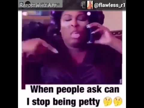 I love being petty. Being petty is so fun 😂