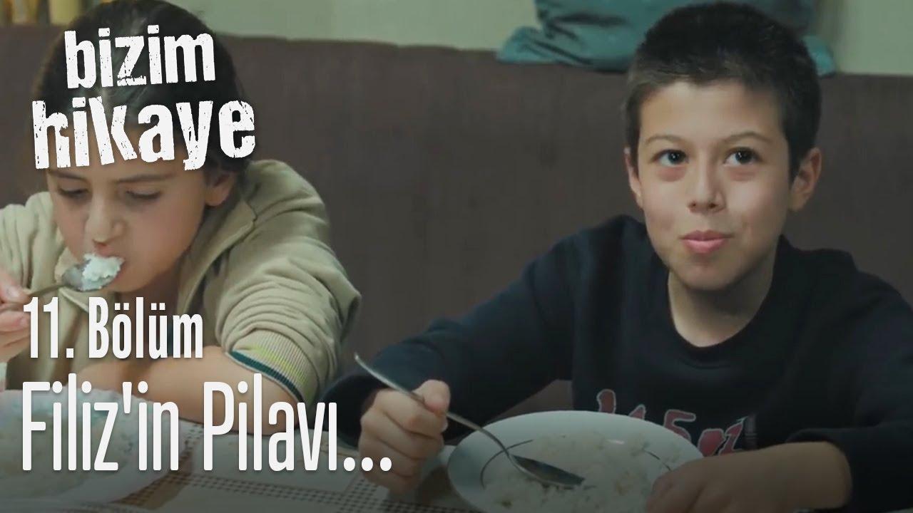 Filiz'in pilavı... - Bizim Hikaye 11. Bölüm