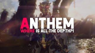 Anthem | Where's the Depth?!