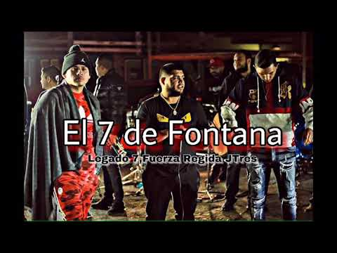 El 7 de Fontana- JTres, Legado 7, Fuerza Regida En Vivo 2019
