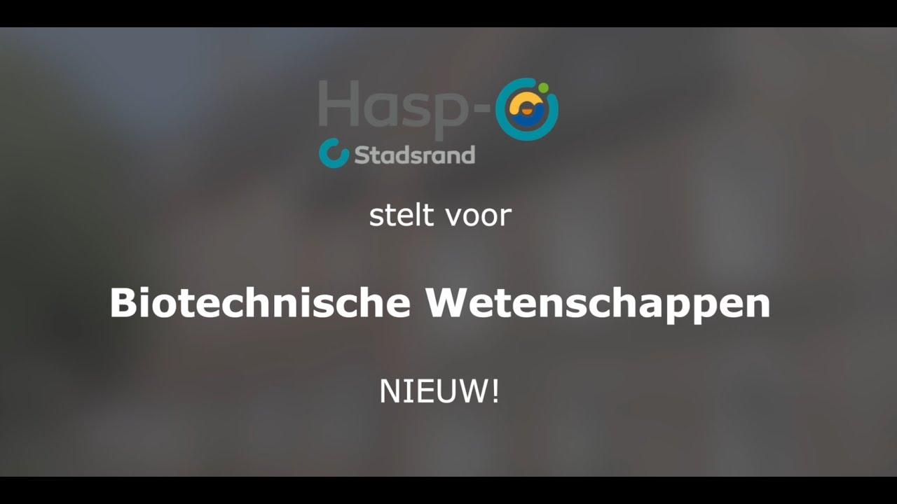 Hasp-O Stadsrand: Biotechnische wetenschappen (NIEUWE DOORSTROOMRICHTING!)